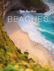 You Are Here: Beaches: The Most Scenic Spots on Earth Cover Image