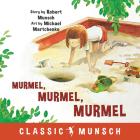 Murmel, Murmel, Murmel (Classic Munsch) Cover Image