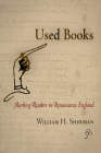Used Books: Marking Readers in Renaissance England (Material Texts) Cover Image