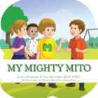 My Mighty Mito Book: A Book for Children Who Have Mitochondrial Disease Cover Image