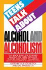 Teens Talk About Alcohol and Alcoholism Cover Image