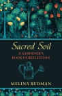 Sacred Soil: A Gardener's Book of Reflection Cover Image