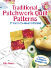 Traditional Patchwork Quilt Patterns: 27 Easy-To-Make Designs with Plastic Templates (Dover Needlework) Cover Image