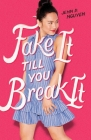 Fake It Till You Break It Cover Image