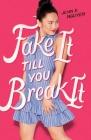 Fake It Till You Break It Cover Image