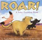 Roar!: A Noisy Counting Book Cover Image