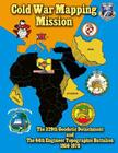 Cold War Mapping Mission: The 329th Geodetic Detachment and The 64th Engineer Topographic Battalion 1956-1970 Cover Image