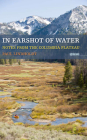 In Earshot of Water: Notes from the Columbia Plateau (Sightline Books) Cover Image