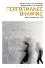 Performance Drawing: New Practices Since 1945 Cover Image