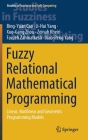 Fuzzy Relational Mathematical Programming: Linear, Nonlinear and Geometric Programming Models (Studies in Fuzziness and Soft Computing #389) Cover Image