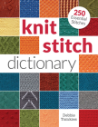 Knit Stitch Dictionary: 250 Essential Stitches Cover Image