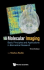 Molecular Imaging: Basic Principles and Applications in Biomedical Research (Third Edition) Cover Image