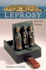 Leprosy: Past and Present (Bioarchaeological Interpretations of the Human Past: Local) Cover Image