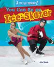 You Can Be an Ice-Skater (Let's Get Moving!) Cover Image