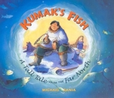 Kumak's Fish: A Tall Tale from the Far North Cover Image