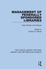 Management of Federally Sponsored Libraries: Case Studies and Analysis Cover Image