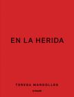 Teresa Margolles: En la Herida  Cover Image