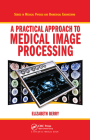 A Practical Approach to Medical Image Processing Cover Image