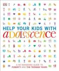 Help Your Kids with Adolescence: A No-Nonsense Guide to Puberty and the Teenage Years Cover Image