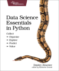 Data Science Essentials in Python: Collect - Organize - Explore - Predict - Value Cover Image