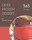 OMG! 365 Frozen Dessert Recipes: Not Just a Frozen Dessert Cookbook! Cover Image