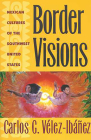 Border Visions: Mexican Cultures of the Southwest United States Cover Image