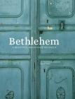 Bethlehem: Beautiful Resistance Recipes Cover Image