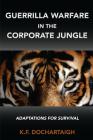 Guerrilla Warfare in the Corporate Jungle: Adaptations for Survival Cover Image