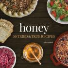 Honey: 50 Tried & True Recipes Cover Image