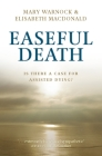 Easeful Death: Is There a Case for Assisted Dying? Cover Image