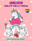 Libro di attività delle abilità delle forbici dell'unicorno per bambini dai 4 agli 8 anni: Libro di lavoro taglia e incolla per la scuola materna con Cover Image