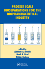 Process Scale Bioseparations for the Biopharmaceutical Industry Cover Image