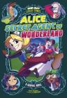 Alice, Secret Agent of Wonderland: A Graphic Novel Cover Image