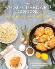 The Paleo Cupboard Cookbook: Real Food, Real Flavor Cover Image