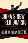 China's New Red Guards: The Return of Radicalism and the Rebirth of Mao Zedong Cover Image