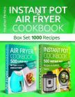 Instant Pot and Air Fryer Cookbook: Box Set 1000 Recipes Cover Image