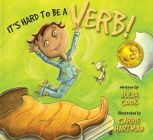 It's Hard to Be a Verb! Cover Image