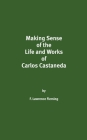 Making Sense of the Life and Works of Carlos Castaneda Cover Image