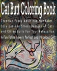 Cat Butt Coloring Book: Creative Funny Adult non Mandalas Easy and non Stress Designs of Cats and Kitten Butts For Your Relaxation. A Fun Feli Cover Image