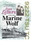 Love Letters from the Marine Wolf: A Us Hospital and Transport Ship, an Army Medic Afloat, and a War Bride in World War Ii Cover Image