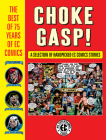 Choke Gasp! The Best of 75 Years of EC Comics Cover Image