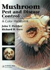 Mushroom Pest and Disease Control: A Color Handbook Cover Image
