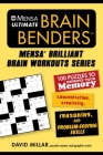 Mensa® Ultimate Brain Benders: 100 Puzzles to Improve Your Memory, Concentration, Creativity, Reasoning, and Problem-Solving Skills (Mensa® Brilliant Brain Workouts) Cover Image