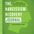 The Narcissism Recovery Journal: Prompts and Practices for Healing from Emotional Abuse Cover Image