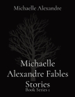Michaelle Alexandre Fables Stories: Book Series 1 Cover Image
