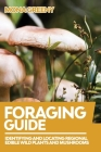 Foraging Guide: Identifying and Locating Regional Edible Wild Plants and Mushrooms Cover Image