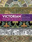 Victorian Imagery and Design: The Essential Reference Cover Image