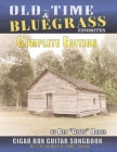 Old Time & Bluegrass Favorites Cigar Box Guitar Songbook - Complete Edition: Over 140 Traditional American Favorites Arranged for 3-string Cigar Box G Cover Image