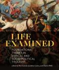Life Examined: Foundational Themes in Ethical and Socio-Political Thought Cover Image