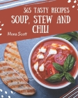 365 Tasty Soup, Stew and Chili Recipes: Welcome to Soup, Stew and Chili Cookbook Cover Image